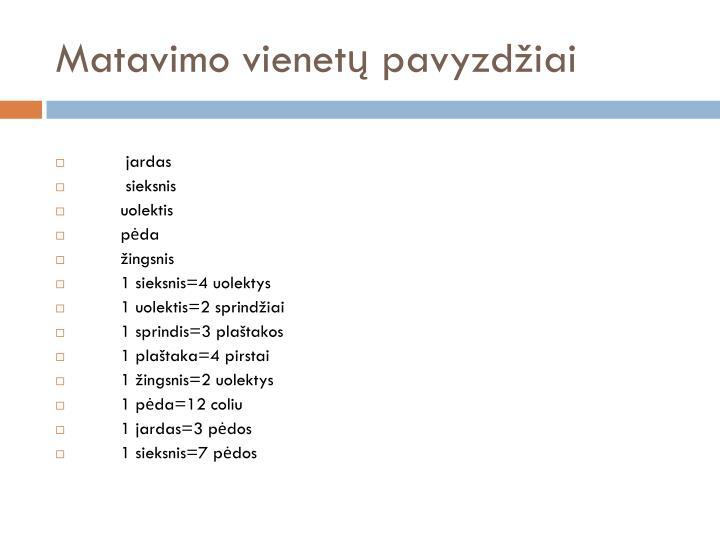 Matavimo vienetų pavyzdžiai