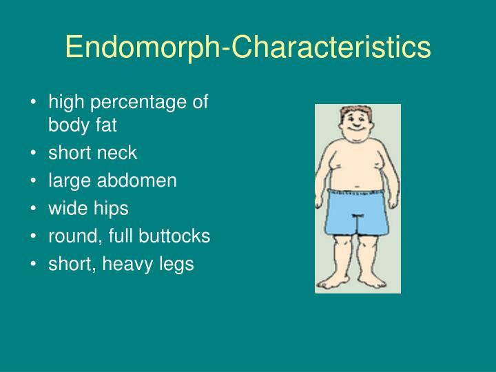 Endomorph-Characteristics