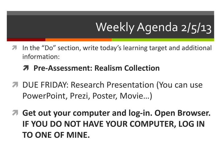 Weekly Agenda 2/5/13