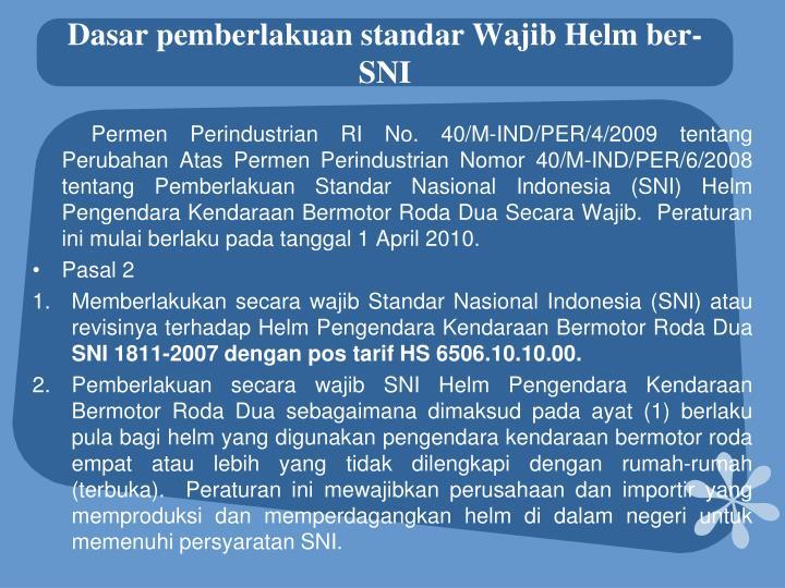 Dasar pemberlakuan standar Wajib Helm ber-SNI