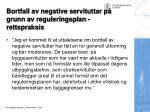 bortfall av negative servituttar p grunn av reguleringsplan rettspraksis1