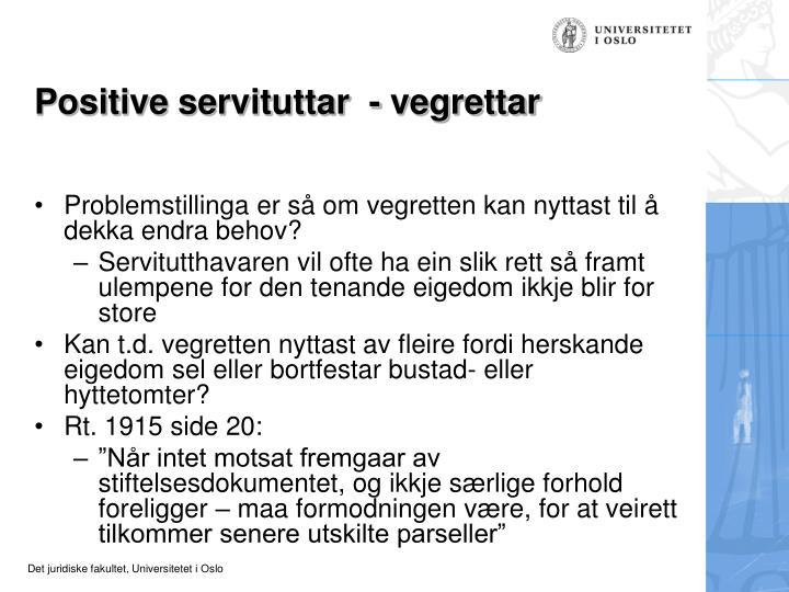 Positive servituttar  - vegrettar