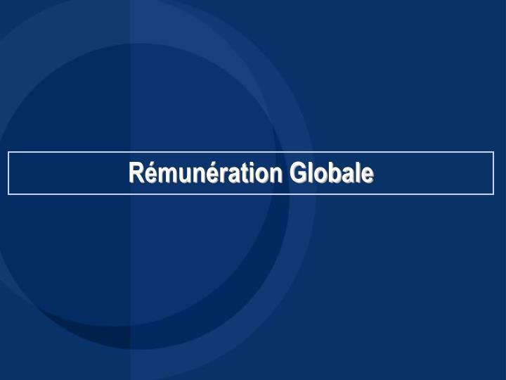 Rémunération Globale