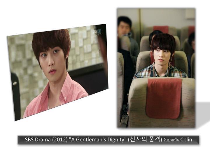 "SBS Drama (2012) ""A Gentleman's Dignity"" ("