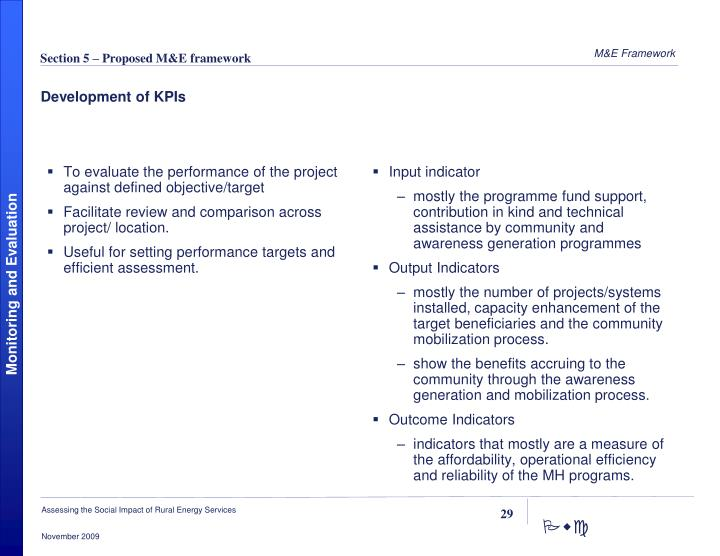To evaluate the performance of the project against defined objective/target