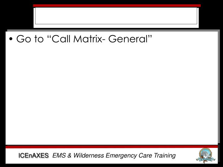 "Go to ""Call Matrix- General"""
