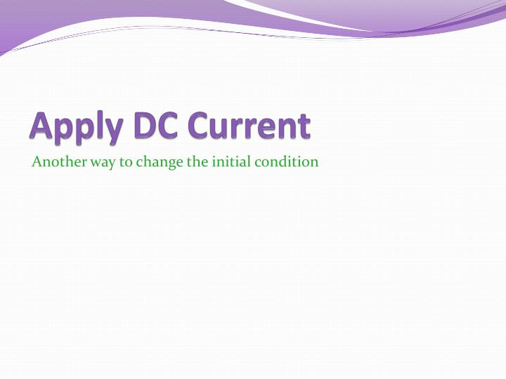 Apply DC Current