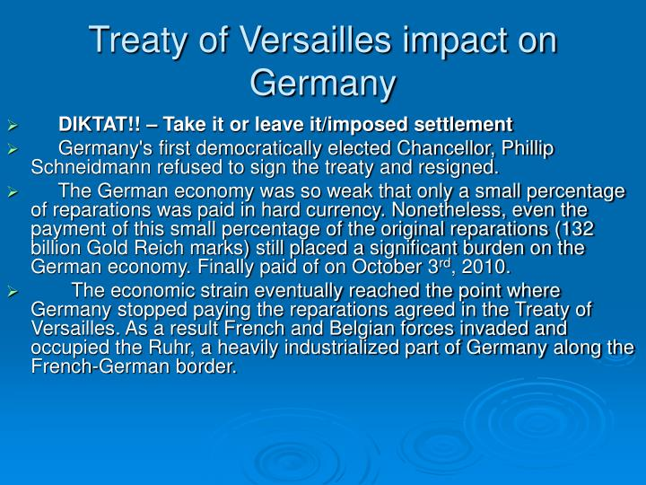 the treaty of versailles effect on germany essay Treaty of versailles treaty of peace which came into effect on 11 november even under the cruel terms of the treaty of versailles, germany′s economy.