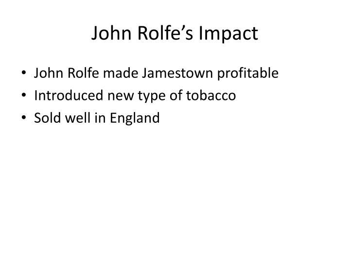 John Rolfe's Impact