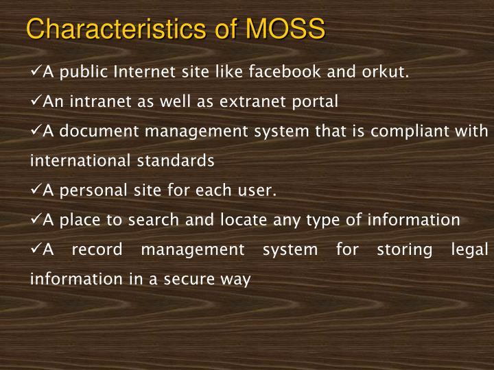 Characteristics of MOSS