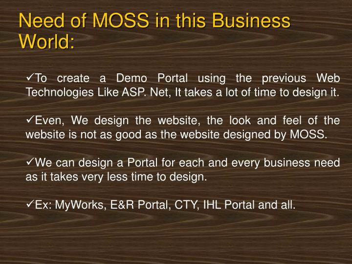 Need of MOSS in this Business World:
