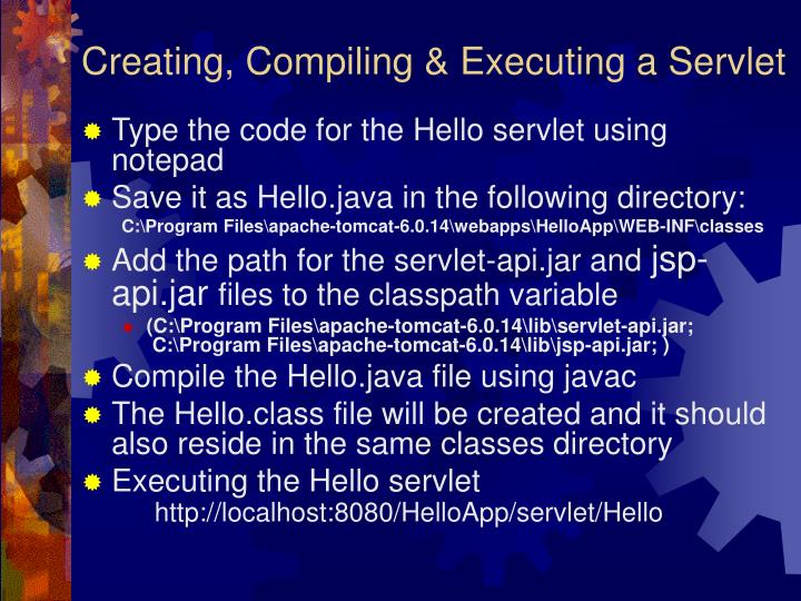 Creating, Compiling & Executing a Servlet