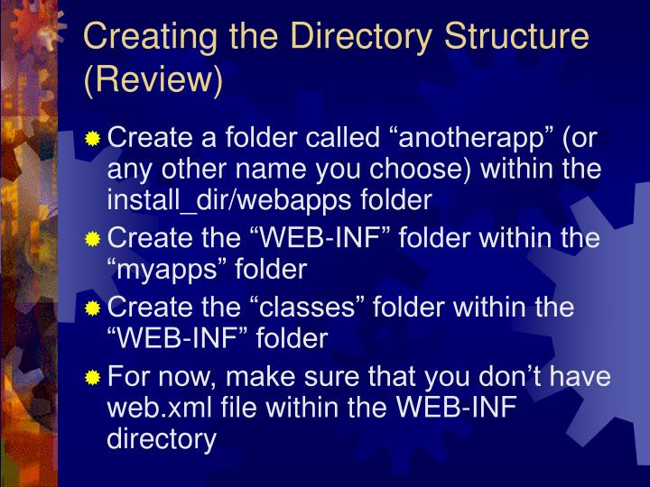 Creating the Directory Structure (Review)
