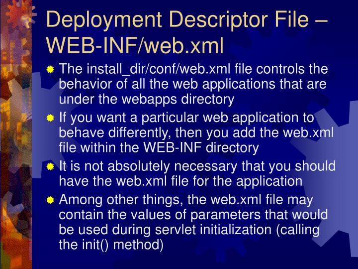 Deployment Descriptor File – WEB-INF/web.xml
