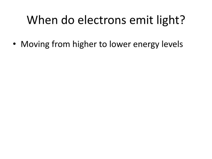 When do electrons emit light?