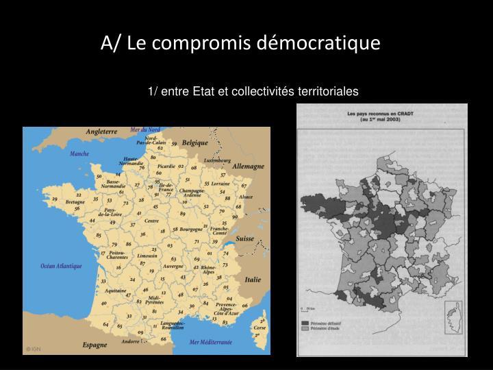 A/ Le compromis démocratique