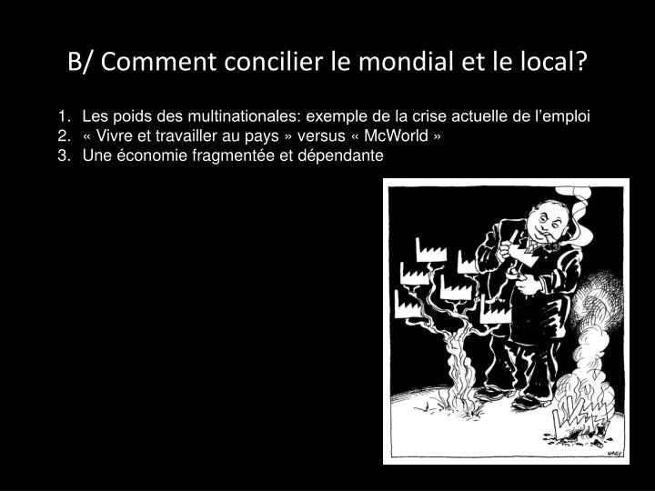 B/ Comment concilier le mondial et le local?