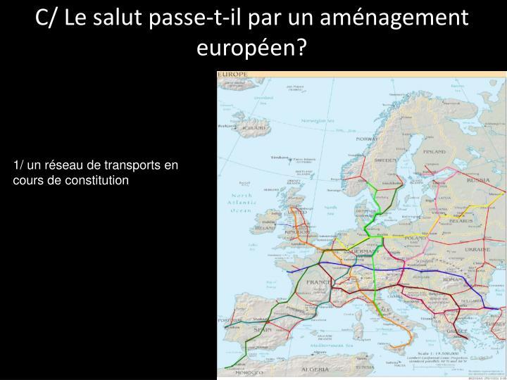 C/ Le salut passe-t-il par un aménagement européen?