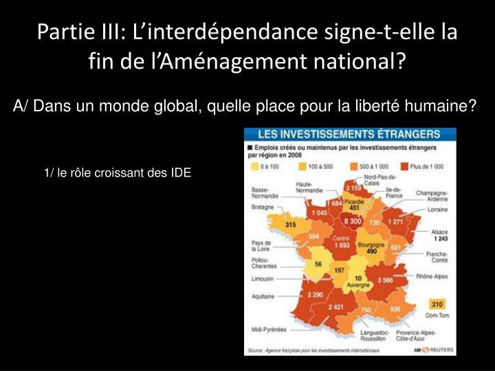 Partie III: L'interdépendance signe-t-elle la fin de l'Aménagement national?