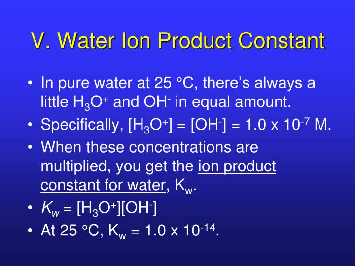 V. Water Ion Product Constant