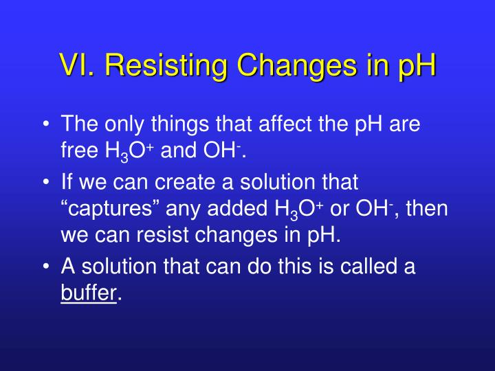 VI. Resisting Changes in pH