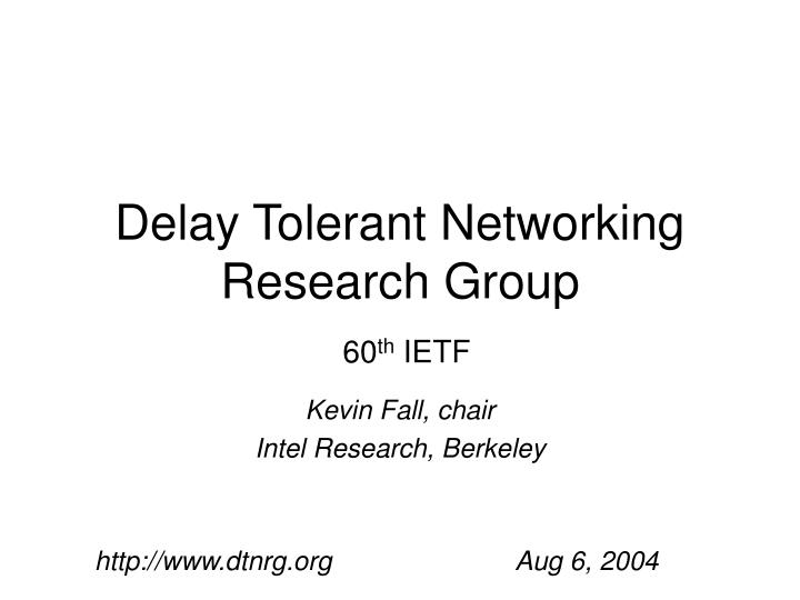 Delay Tolerant Networking Research Group