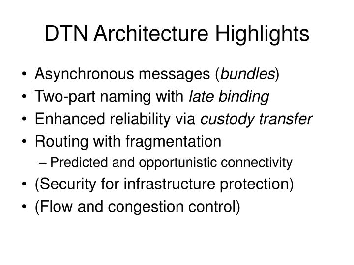 DTN Architecture Highlights