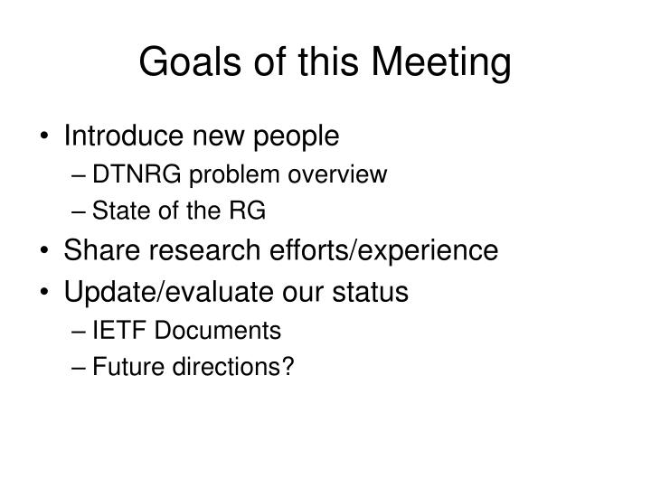 Goals of this meeting