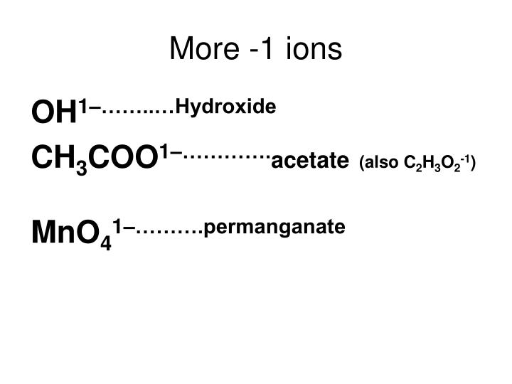 More -1 ions