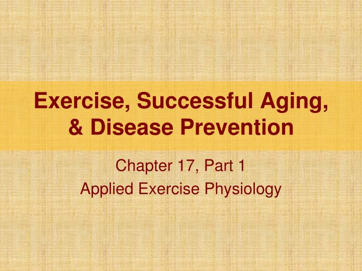 Exercise successful aging disease prevention