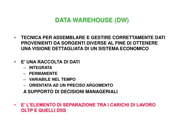 DATA WAREHOUSE (DW)