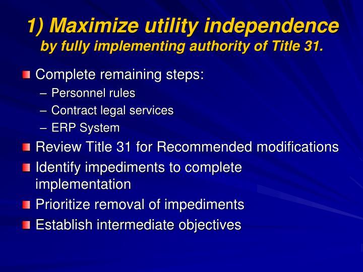 1) Maximize utility independence