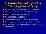 3 explore basis of support to form a regional authority