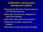 8 maintain a strong asset management system