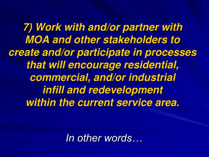 7) Work with and/or partner with