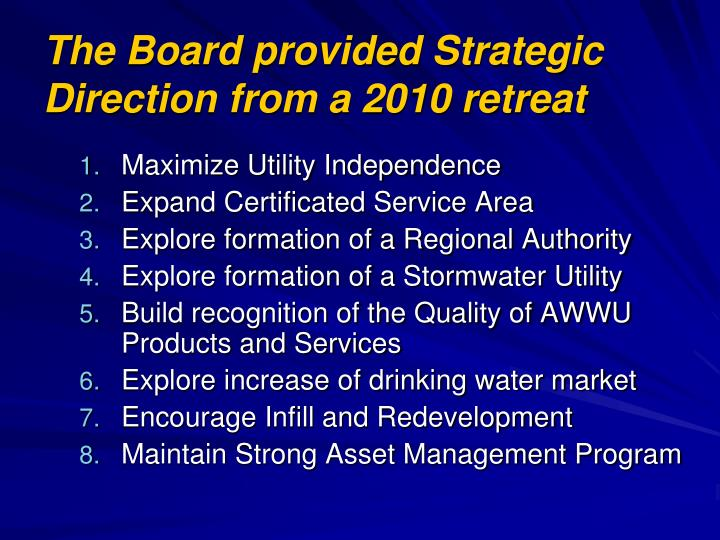 The Board provided Strategic Direction from a 2010 retreat