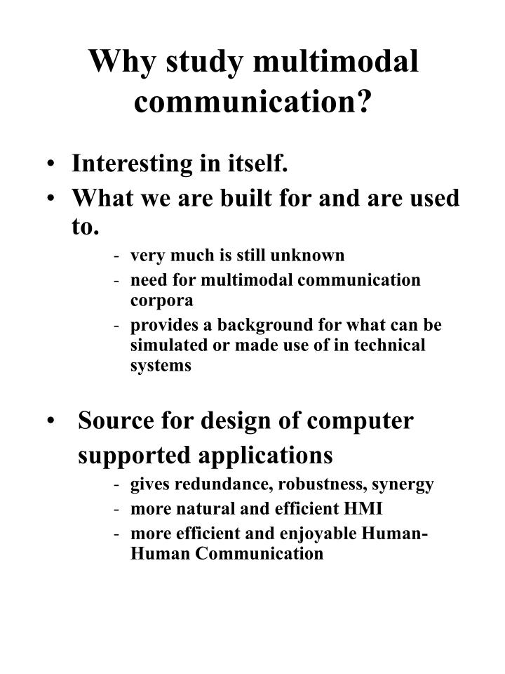 Why study multimodal communication