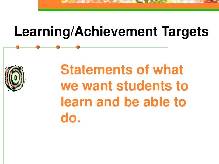 Learning/Achievement Targets