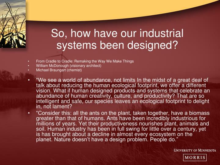 So, how have our industrial systems been designed?