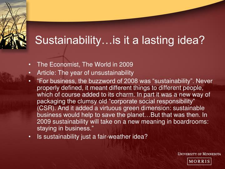 Sustainability…is it a lasting idea?