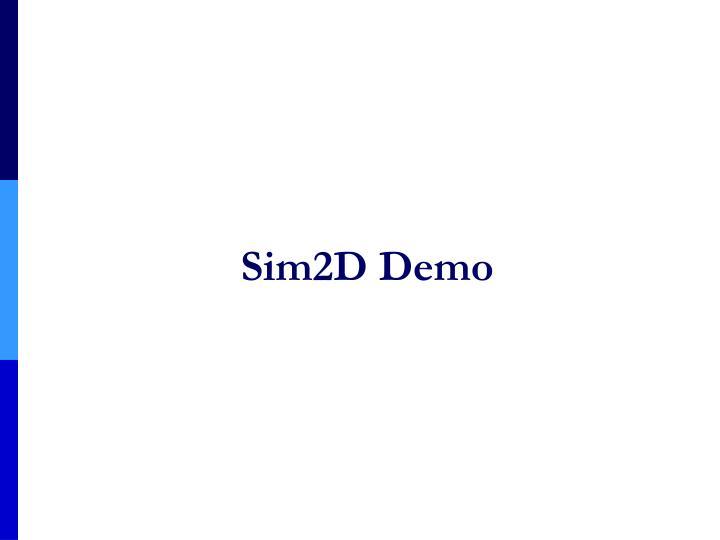Sim2D Demo
