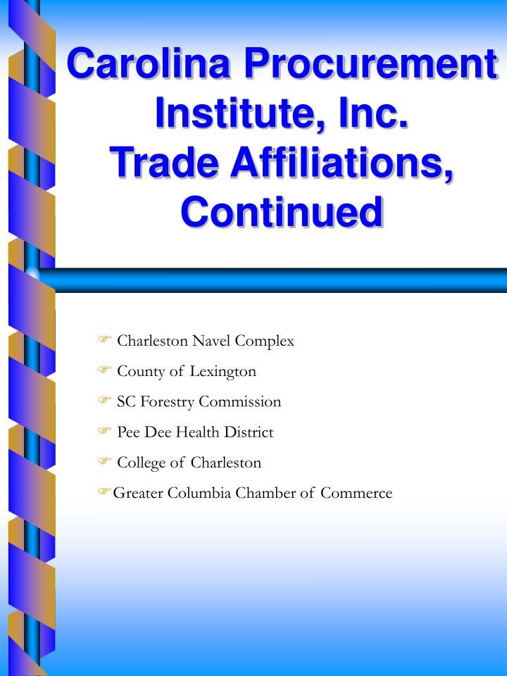 Carolina Procurement Institute, Inc.                       Trade Affiliations, Continued