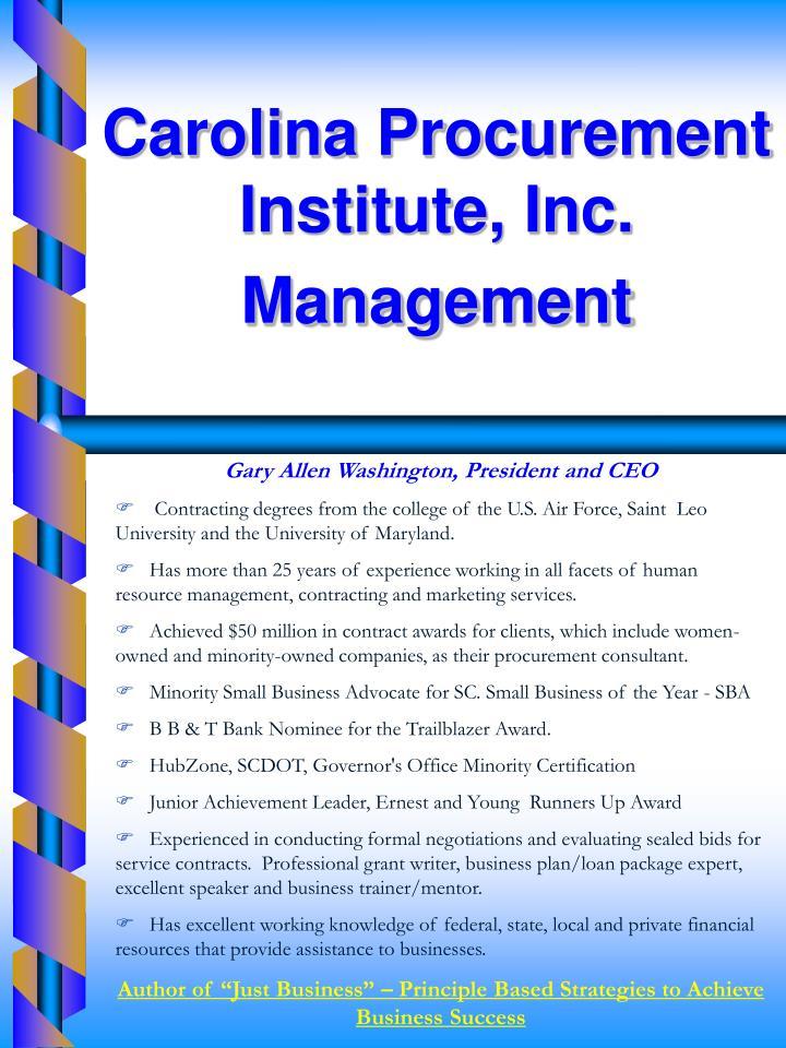Carolina Procurement Institute, Inc.            Management