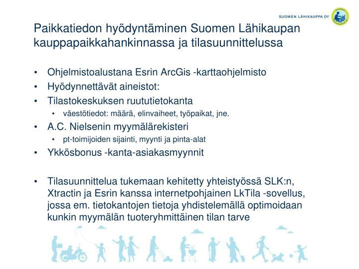 Paikkatiedon hyödyntäminen Suomen Lähikaupan kauppapaikkahankinnassa ja tilasuunnittelussa