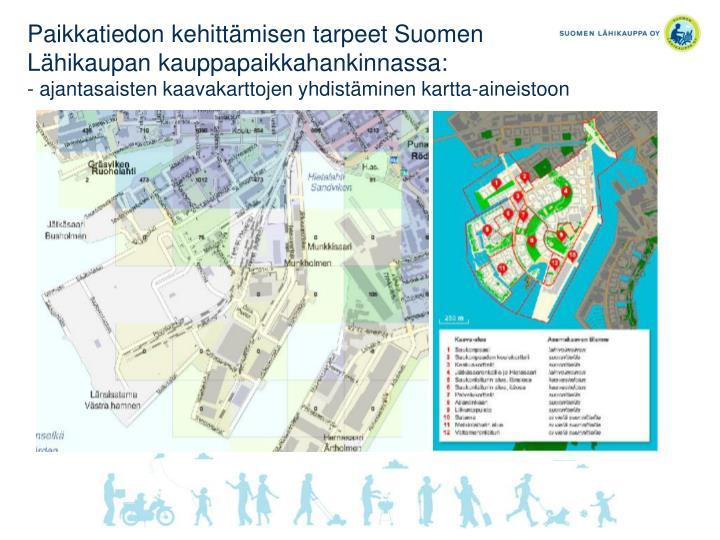 Paikkatiedon kehittämisen tarpeet Suomen Lähikaupan kauppapaikkahankinnassa: