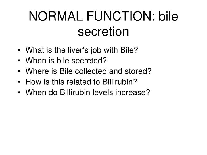 NORMAL FUNCTION: bile secretion