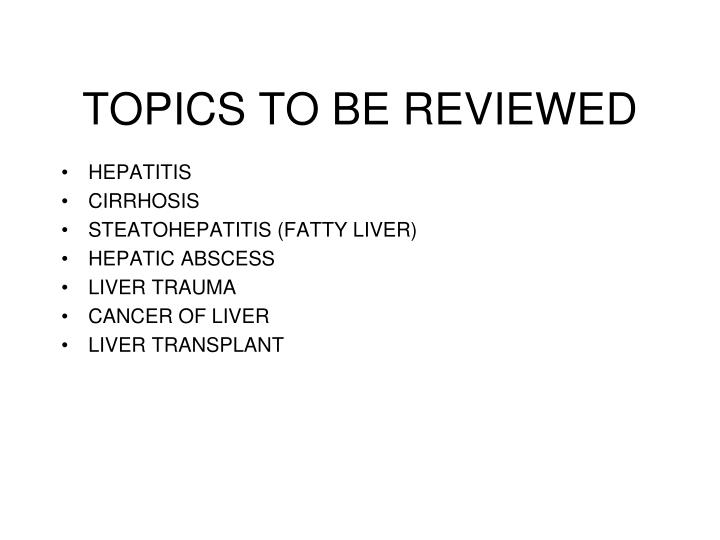TOPICS TO BE REVIEWED