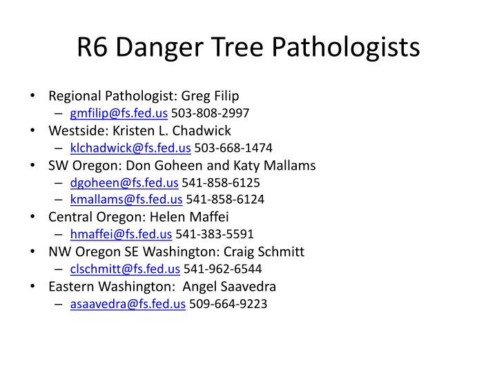 R6 danger tree pathologists