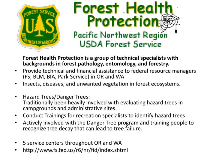 Forest Health Protection is a group of technical specialists with backgrounds in forest pathology, e...