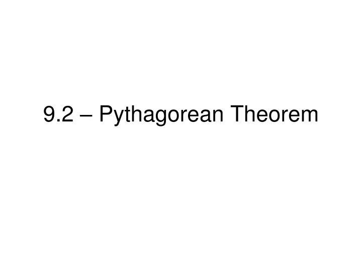 9.2 – Pythagorean Theorem